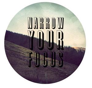 Narrow Your Focus