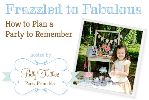 Frazzled to Fabulous - how-to-plan-party-belly-feathers